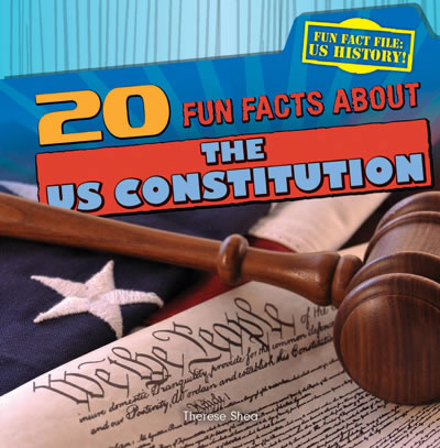 20 fun facts about the us constitution gareth stevens for American history trivia facts